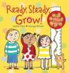Ready, Steady, Grow! - Sophie Piper, Georgie Birkett
