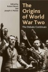 The Origins of World War Two: The Debate Continues - Robert Boyce, Joseph A. Maiolo