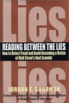 Reading Between the Lies: How to Detect Fraud and Avoid Becoming a Victim of Wall Street's Next Scandal - Jordan Goodman