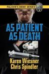 As Patient As Death - Karen Wiesner, Chris Spindler