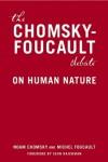 The Chomsky-Foucault Debate: On Human Nature - Noam Chomsky, Michel Foucault