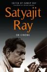 Satyajit Ray on Cinema - Satyajit Ray, Sandip Ray, Shyam Benegal