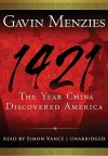 1421: The Year China Discovered America (Audiocd) - Simon Vance, Gavin Menzies