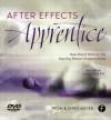 After Effects Apprentice: Real World Skills for the Aspiring Motion Graphics Artist - Chris Meyer, Trish Meyer
