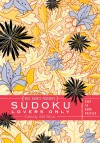 Will Shortz Presents Sudoku Lovers Only: Easy to Hard Puzzles - Will Shortz