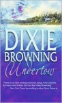 Undertow - Dixie Browning
