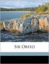 Sir Orfeo - Unknown, Edward E. Hunt
