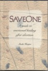 Saveone (A Guide to Emotional Healing After Abortion) - Sheila Harper