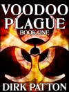 Voodoo Plague (Book One) - Dirk Patton