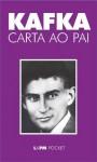 Carta ao Pai (Portuguese Edition) - Franz Kafka, Marcelo Backes