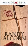 Safely Home - Randy Alcorn, Steve Sever