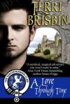 A Love Through Time (The MacKendimen, #1) (Jove: Time Passages) - Terri Brisbin