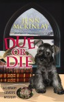 Due or Die - Jenn McKinlay
