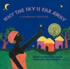 Why the Sky Is Far Away: A Nigerian Folktale - Mary-Joan Gerson, Carla Golembe