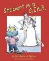 Shubert Is a S.T.A.R. - Rebecca Anne Bailey, James Hrkach