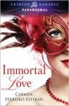 Immortal Love - Carmen Ferreiro-Esteban