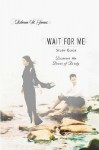 Wait for Me: Study Guide - Rebecca St. James