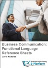 Business Communication: Functional Language Reference Sheets (Business English: Functional Language Reference Sheets) - David Richards