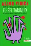 Graças e Desgraças da Corte de El-rei Tadinho - Alice Vieira