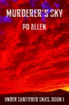 Murderer's Sky (Under Shattered Skies) - P.D. Allen