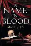 A Name In Blood - Matt Rees