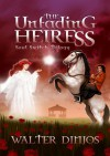 The Unfading Heiress (Soul Switch, #1) - Walter Dinjos