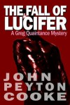 The Fall of Lucifer: A Greg Quaintance Novel - John Peyton Cooke