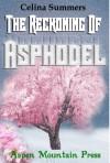 The Reckoning of Asphodel - Celina Summers