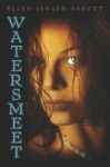 Watersmeet (Watersmeet series) - Ellen Jensen Abbott