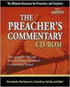 The Preacher's Commentary CD-ROM: The Ultimate Resource for Preachers and Teachers. - Nelson Reference, Thomas Nelson Publishers
