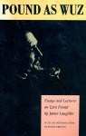 Pound as Wuz: Essays and Lectures on Ezra Pound - James Laughlin