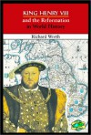 King Henry VIII and the Reformation in World History - Richard Worth