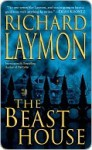 Beast House (Beast House Chronicles) - Richard Laymon