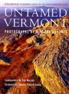 Untamed Vermont: Extraordinary Wilderness Areas of the Green Mountain State - Tom Wessels