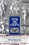 With the Adepts: An Adventure Among the Rosicrucians - Franz Hartmann, R.A. Gilbert