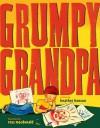 Grumpy Grandpa - Heather Henson, Ross MacDonald