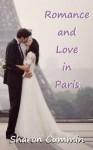 Romance and Love in Paris (#6 of the Romance Series) - Sharon Cummin