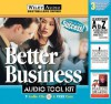 Better Business Audio Tool Kit - Penton Overseas Inc., Penton Overseas Inc.