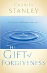 The Gift of Forgiveness - Charles F. Stanley
