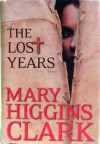 The Lost Years (Doubleday Large Print Home Library Edition) - Mary Higgins Clark