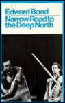 Narrow Road to the Deep North - Edward Bond