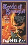Seeds of Betrayal: Book 2 of the Winds of the Forelands Tetralogy - David B. Coe