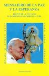 Mensajero de la Paz y la Esperanza (Coleccion Felix Varela , No 4) (Coleccion Felix Varela , No 4) - Pope John Paul II