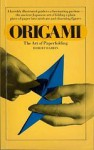 Origami: The Art of Paper Folding - Robert Harbin