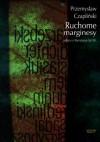 Ruchome marginesy. Szkice o literaturze lat 90 - Przemysław Czapliński
