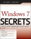 Windows 7 Secrets - Paul Thurrott, Rafael Rivera