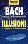 Illusioni - Richard Bach, Bruno Oddera