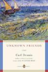 Unknown Friends - Carl Dennis