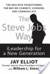 The Steve Jobs Way - Jay Elliot, William L. Simon