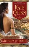 Mistress of Rome - Kate Quinn
